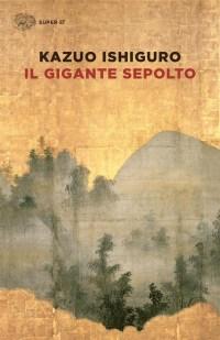 Il gigante sepolto - Kazuo Ishiguro copertina
