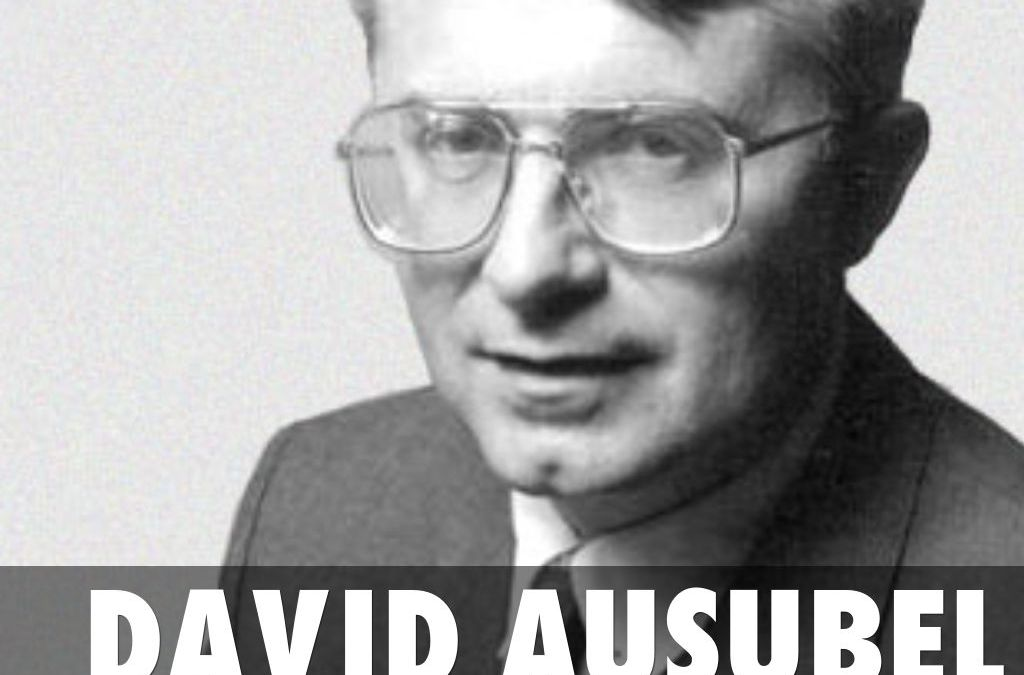 David Ausubel – Aprendizaje Significativo
