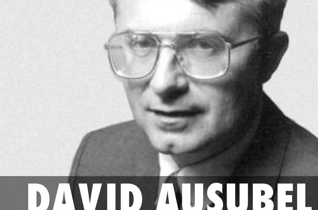 David Ausubel – Aprendizaje Significativo