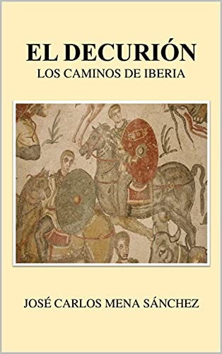 El Decurión, los Caminos de Iberia