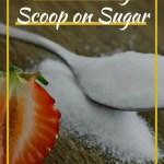 The Sneaky Scoop on Sugar