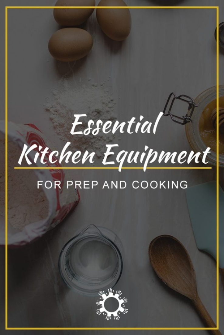 Essential Kitchen Equipment for Prep and Cooking