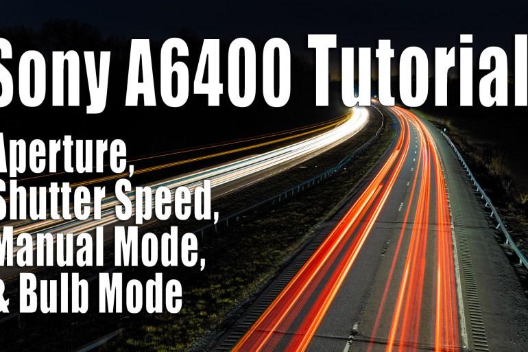 Sony A6400 Tutorial