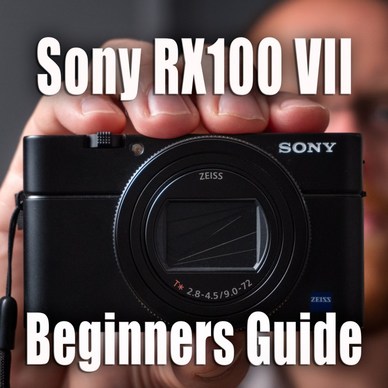 Sony RX100 VII Tutorial - Beginners Guide