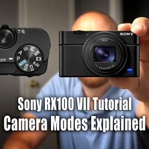 Sony RX100 VII Tutorial - Camera Modes Explained