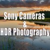 Sony Cameras and HDR Photography - Tutorial