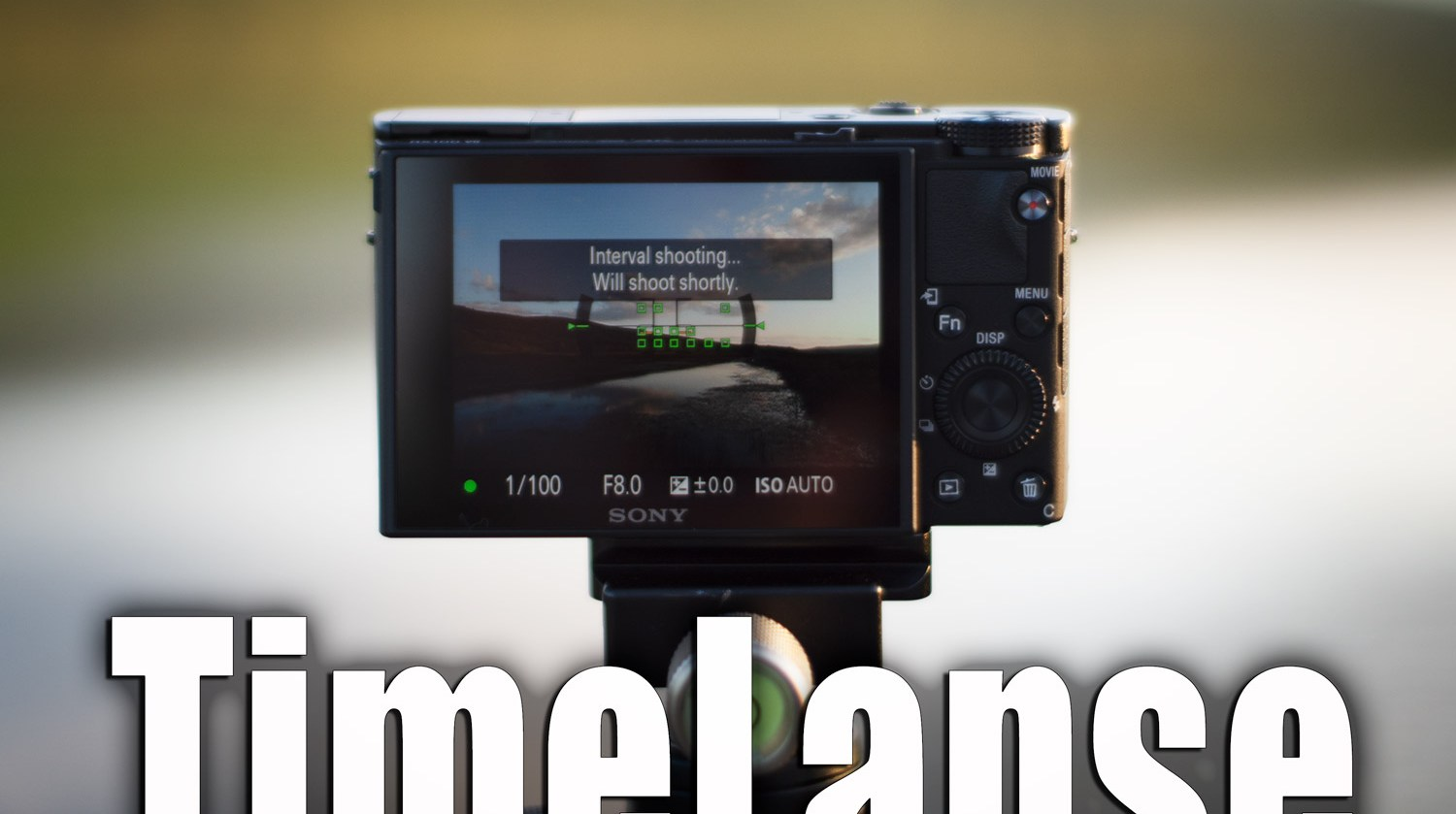 Sony Cameras and Timelapse Photography Tutorial