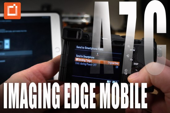 Sony Imaging Edge Mobile Tutorial Using A7C and iPad