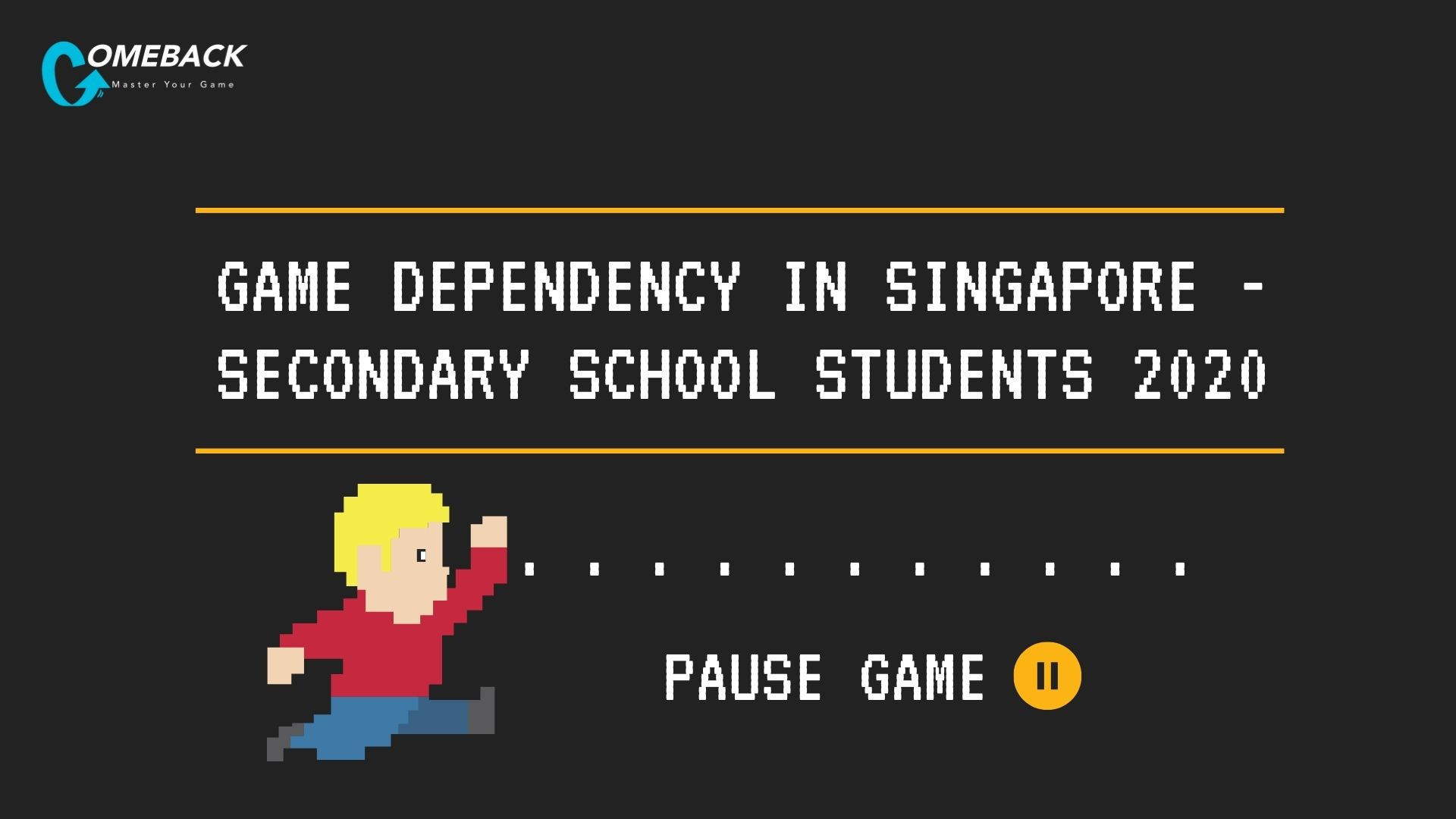 Game Dependency in Singapore - Secondary School Students 2020