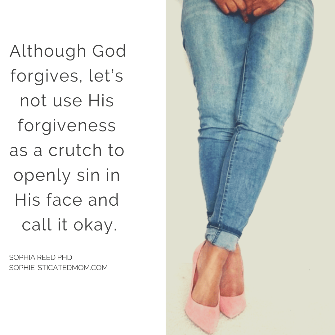 Forgiveness does not give us a pass to do (1)