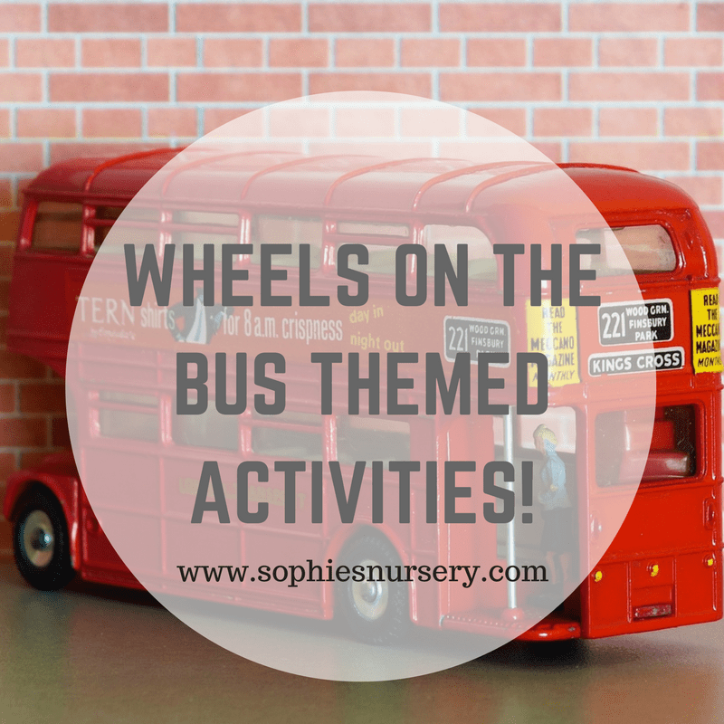 The Wheels On The Bus Themed Activities Sophies S Nursery