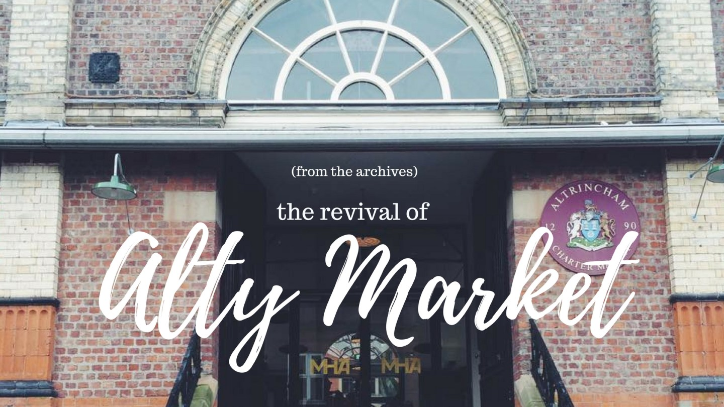 The Revival of Altrincham Market