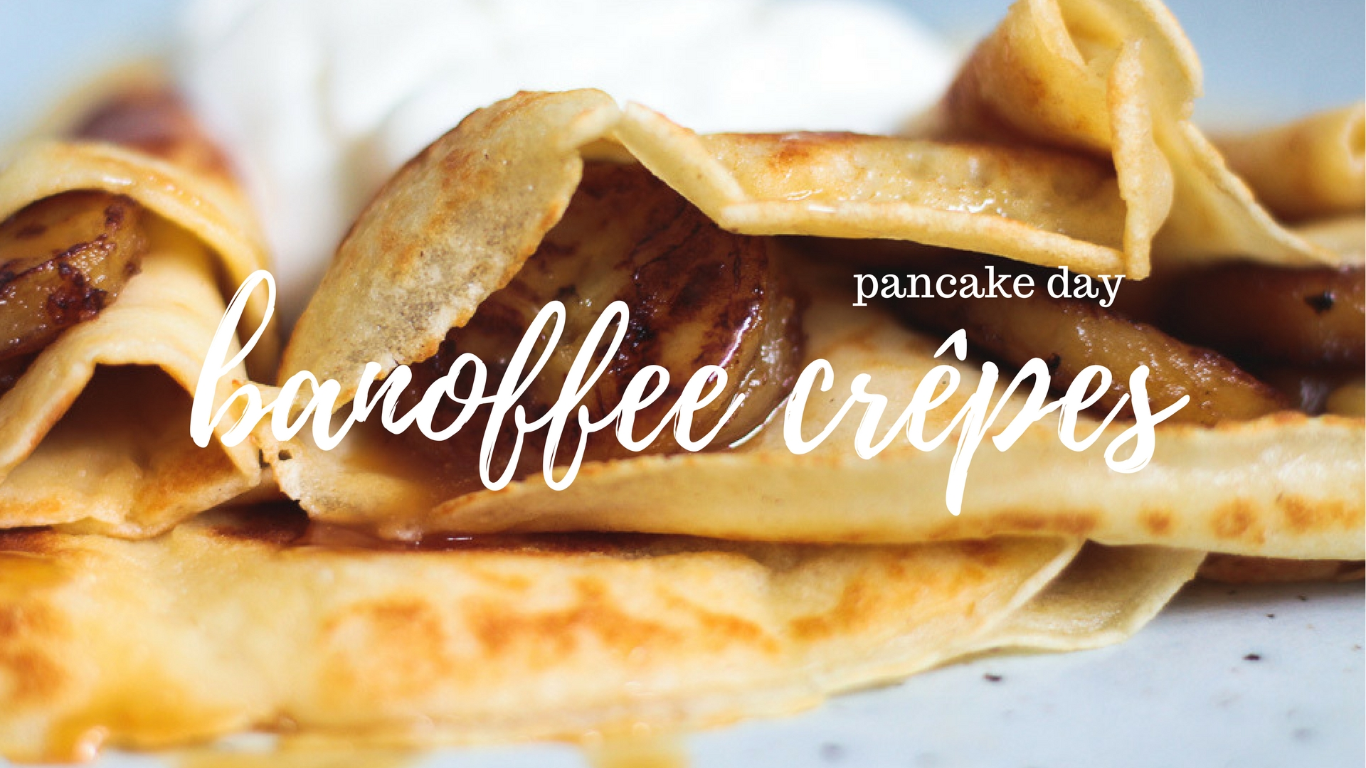 pancake day recipe - banana crepes - food blog sophie's scran