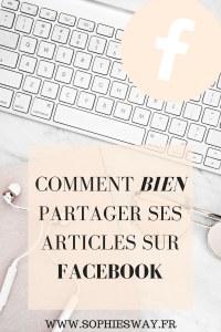 Apprenez à utiliser Facebook pour partager vos articles et avoir la meilleure visibilité possible !