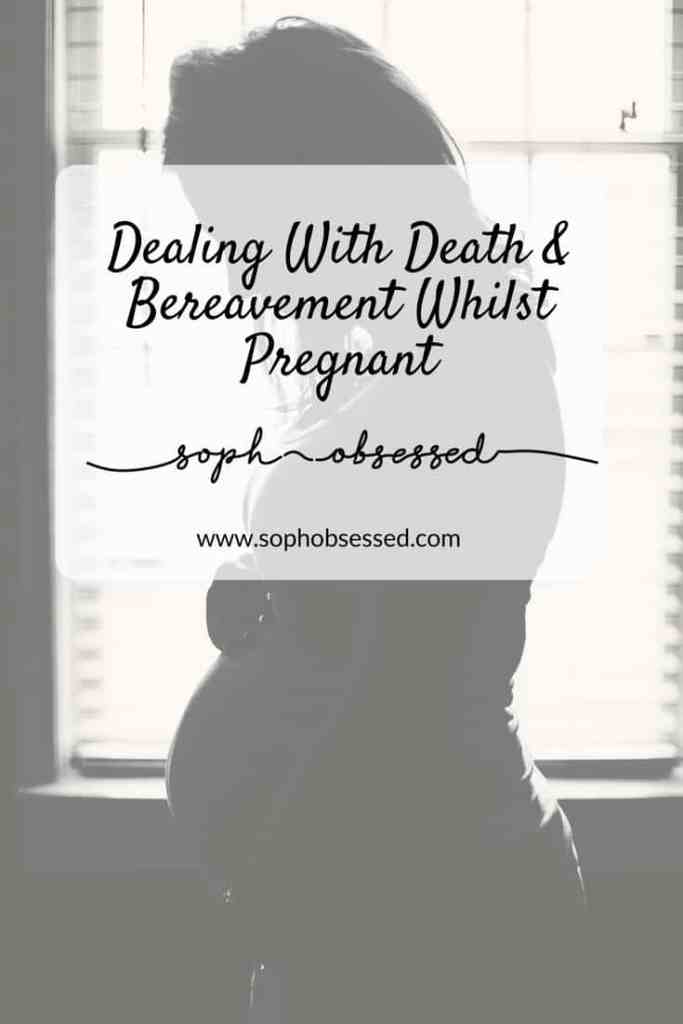 Dealing With Death & Bereavement Whilst Pregnant