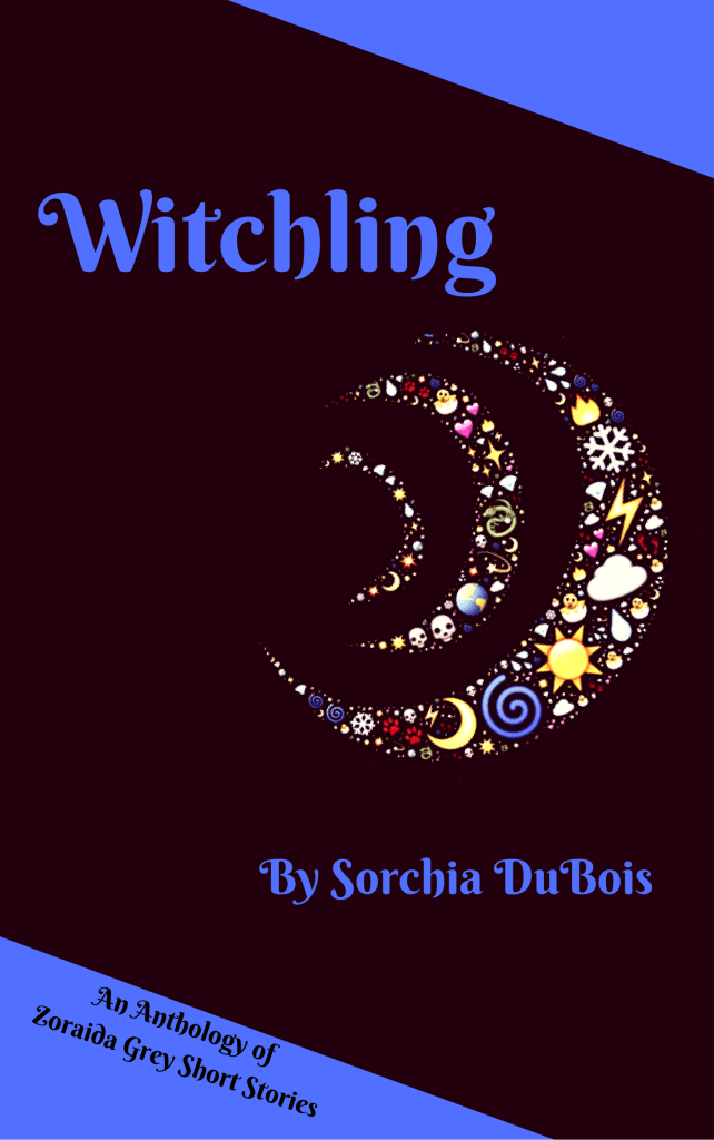Book Cover: Witchling: A Zoraida Grey Anthology