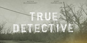 True Detective TV Show starring Woody Harrelson and Matt McConaughey