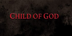 Child of God Gets a Trailer – Written and Directed by James Franco