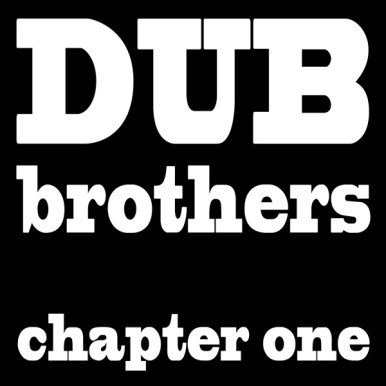 Dub Brothers, Chapter one