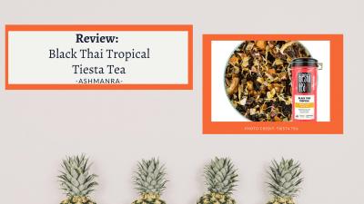 Black Thai Tropical/Tiesta Tea- Ashmanra-