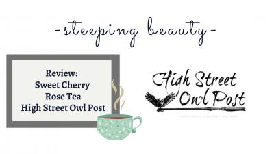 Sweet Cherry Rose Tea/High Street Owl Post – Steeping Beauty –
