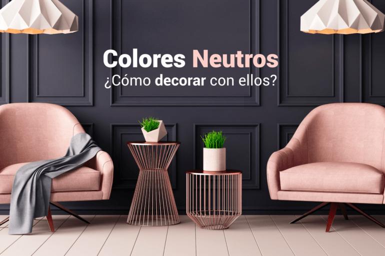 como decorar con colores neutros