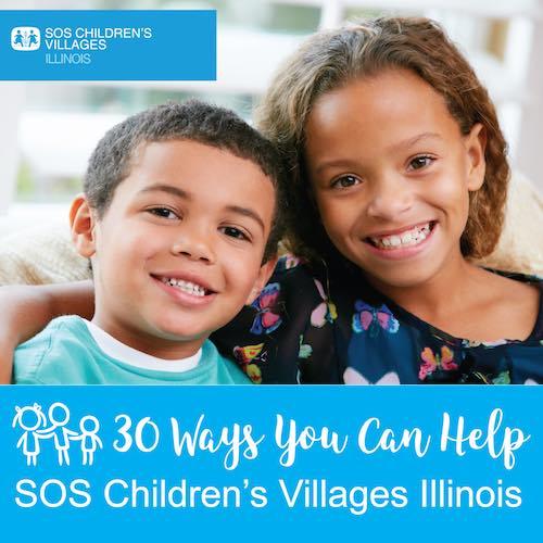 30 ways to help SOS Children's Villages Illinois