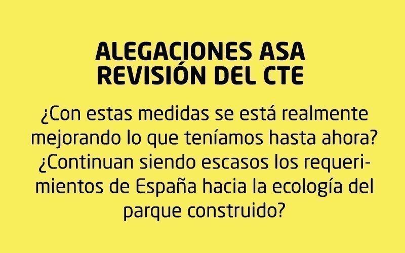 REFLEXIONES ASA ANTE LA NUEVA REVISIÓN DEL CTE: ¿Está España realmente comprometida hacia un parque construido encaminado a la ecología?