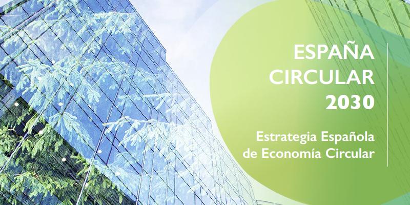 Aprobada la estrategia española de Economía Circular 2030