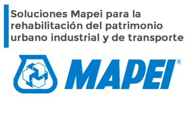 Soluciones Mapei para la rehabilitación del patrimonio urbano industrial y de transporte