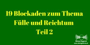 19 Blockaden zum Thema Fülle und Reichtum – Teil 2