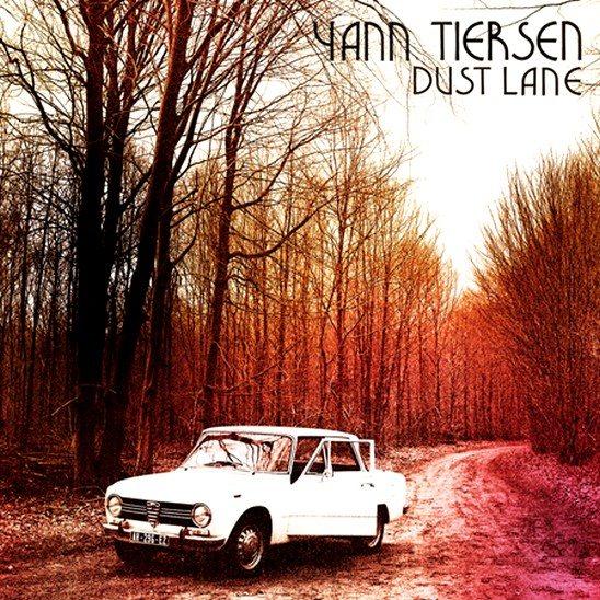 Yann Tiersen - Dust lane en pré-écoute