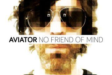 Aviator - No Friend Of Mine (par Pascal Blua)