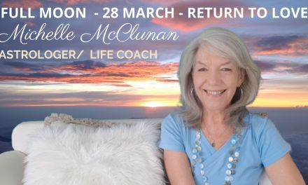 FULL MOON 28 MARCH – RETURN TO LOVE