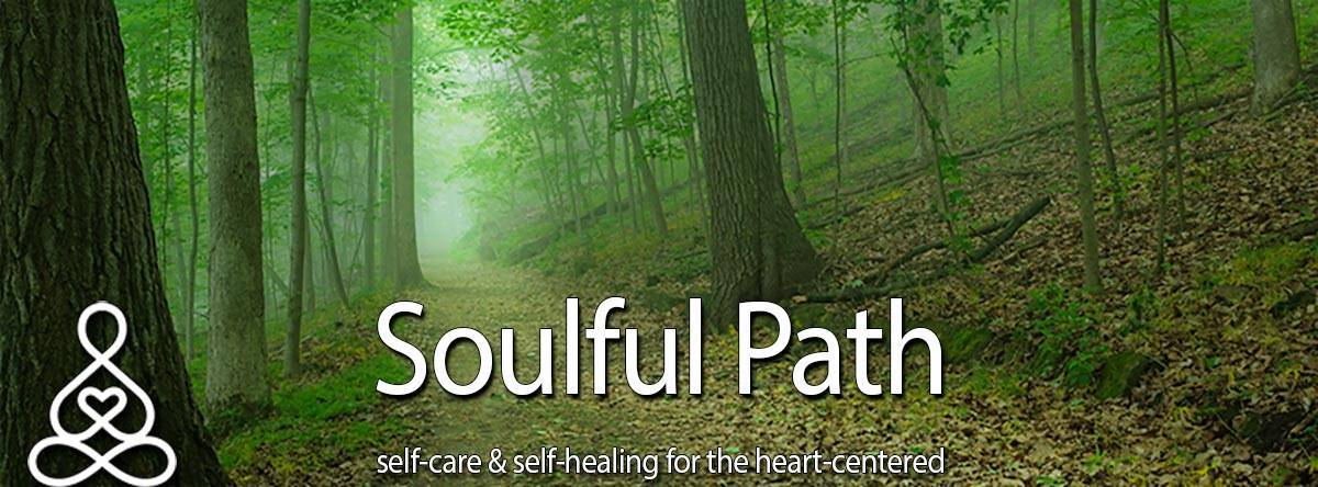 Soulful Path - self-care & self-healing for the heart-centered