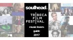 Tribeca Film Festival 2017 Music Lovers Guide Compiled by soulhead