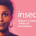 """Insecure Banner Season 2 Episode 4 """"Hella LA"""" soundtrack"""