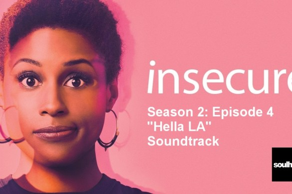 "Insecure Banner Season 2 Episode 4 ""Hella LA"" soundtrack"