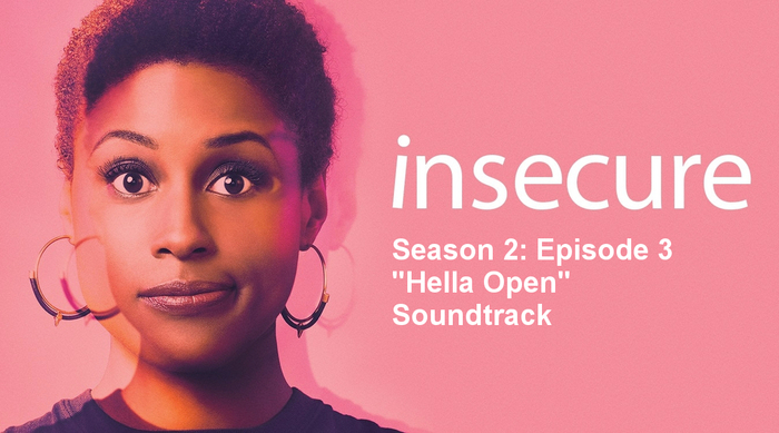 Insecure Season 2 Episode 3 Soundtrack