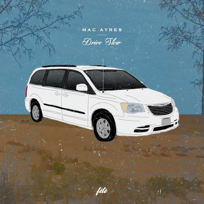 Mac Ayers - Drive Slow Album Cover