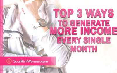 Top 3 Ways to Generate More Income Every Single Month