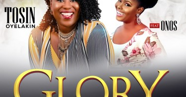 "New Music: ""Glory And Honour"" By Tosin Olayekan Ft. Onos Ariyo 