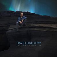 DAVID HALLYDAY - Le temps d'une vie (Album)
