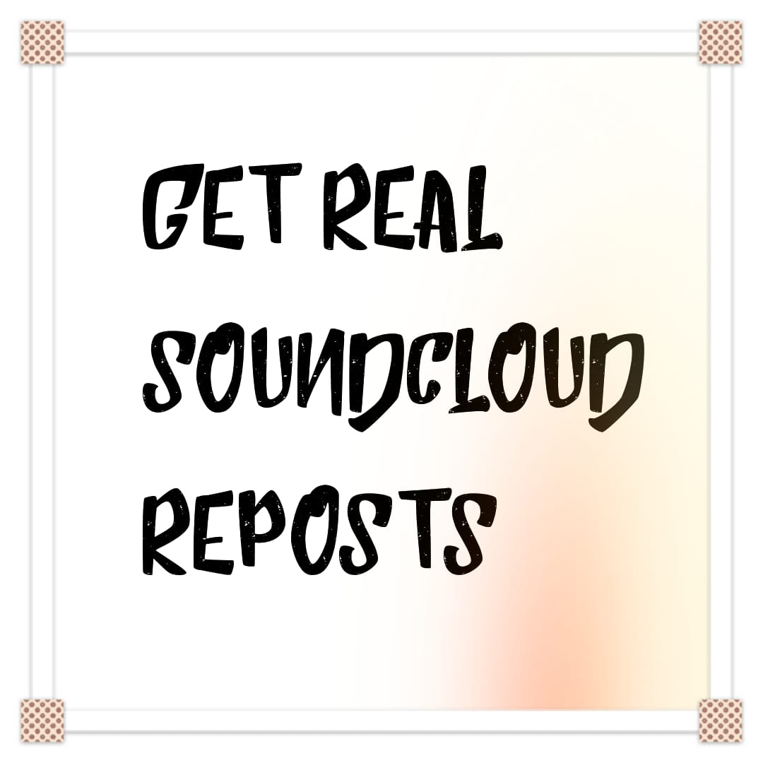 Get Real SoundCloud Reposts