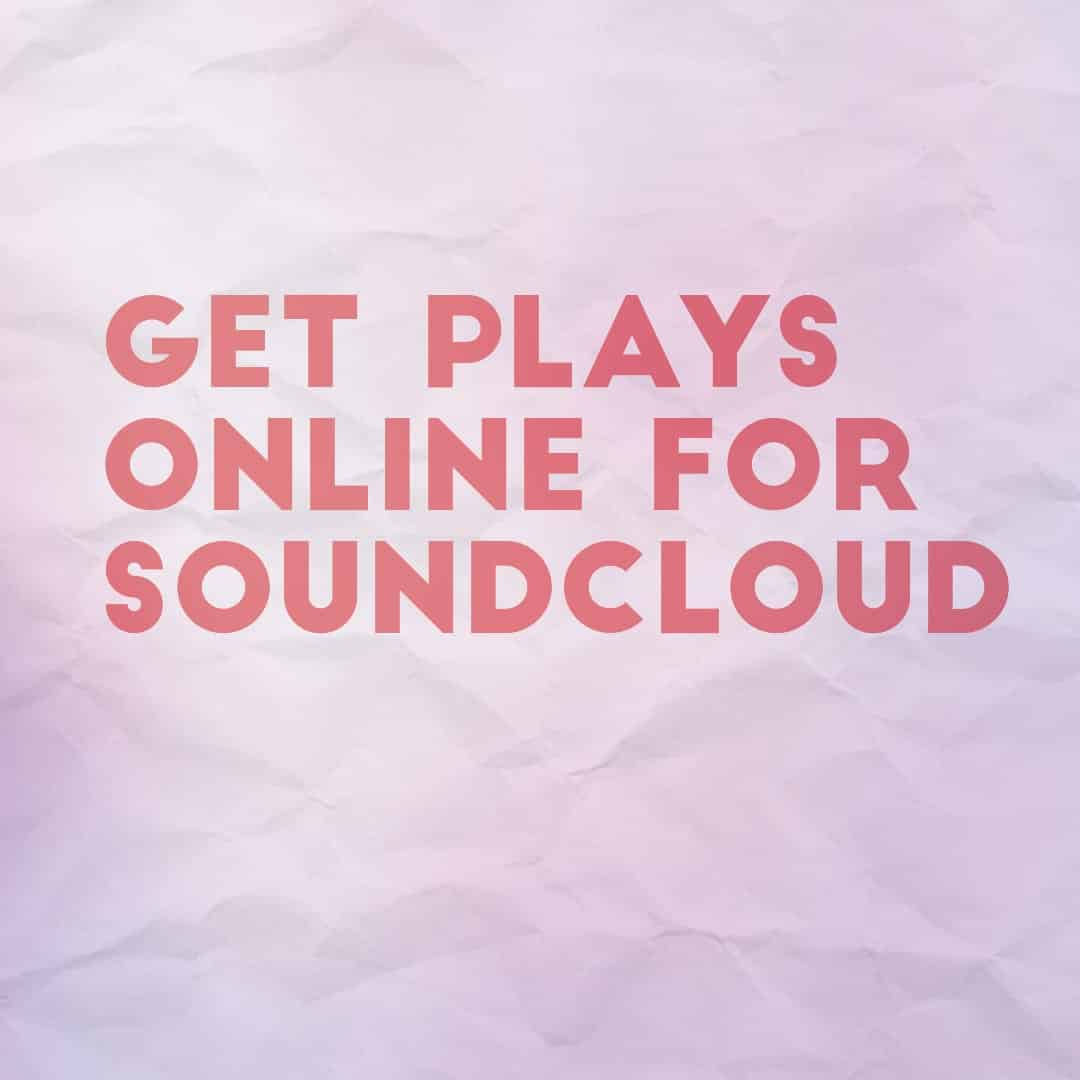 get plays online for soundcloud
