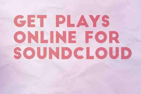 get plays online for soundcloud