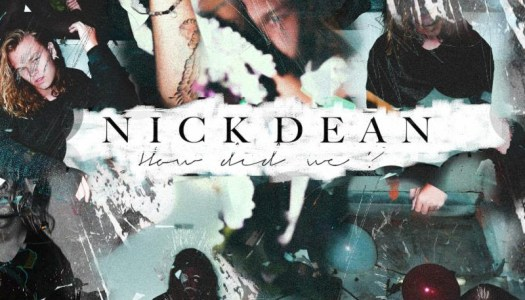 "Nick Dean Releases New Single ""How Did We?"""