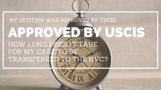 My petition was approved by USCIS - how long does it take to