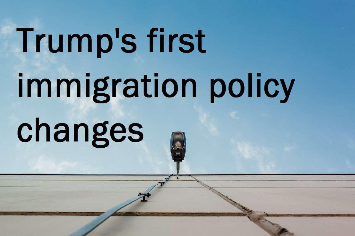 Trump's First Immigration Policy Changes