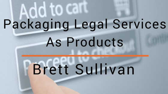 Packaging Legal Services As Products